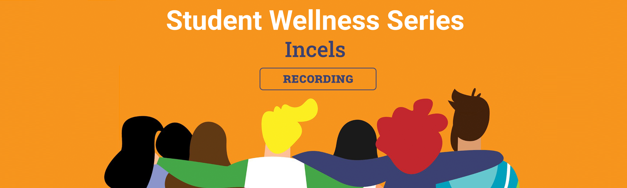 Student Wellness Series - Incels Recording