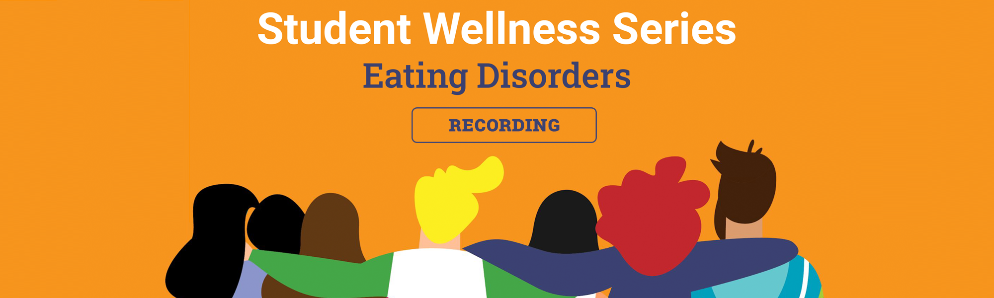 Student Wellness Series - Eating Disorders Recording