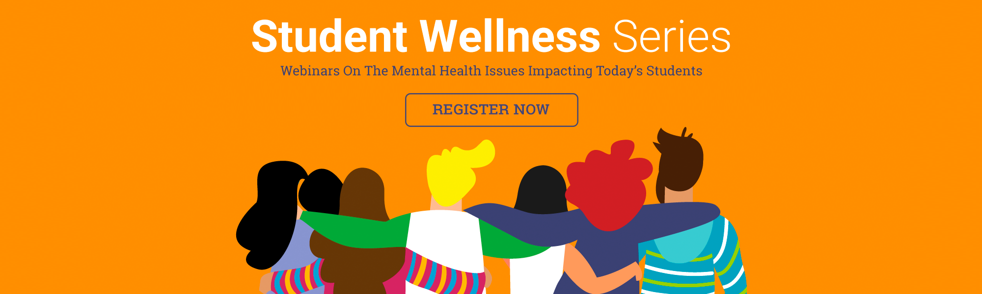Student Wellness Series: Webinars on the Mental Health Issues Impacting Today's Students