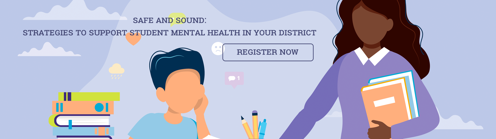 Safe and Sound: Strategies to Support Student Mental Health in Your District