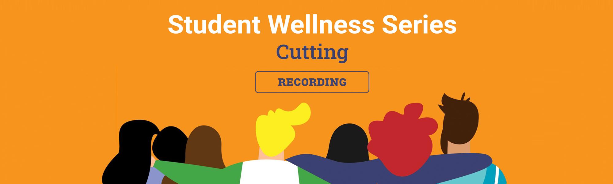 Student Wellness Series: Cutting